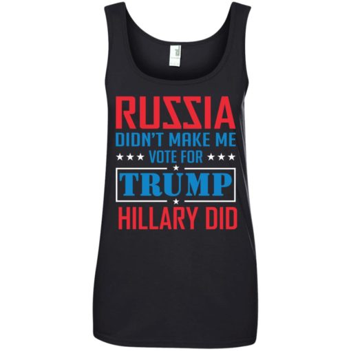 Russia didn't make me vote for Trump Hillary did shirt - image 1028 510x510