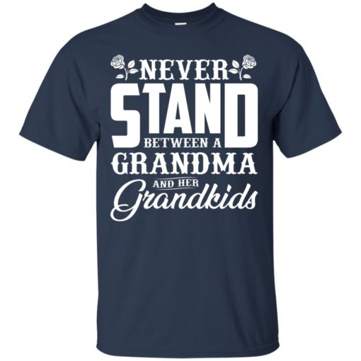 Never stand between a Grandma and her Grandkids shirt - image 1034 510x510