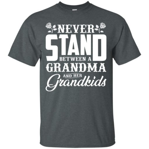 Never stand between a Grandma and her Grandkids shirt - image 1035 510x510