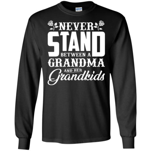 Never stand between a Grandma and her Grandkids shirt - image 1036 510x510