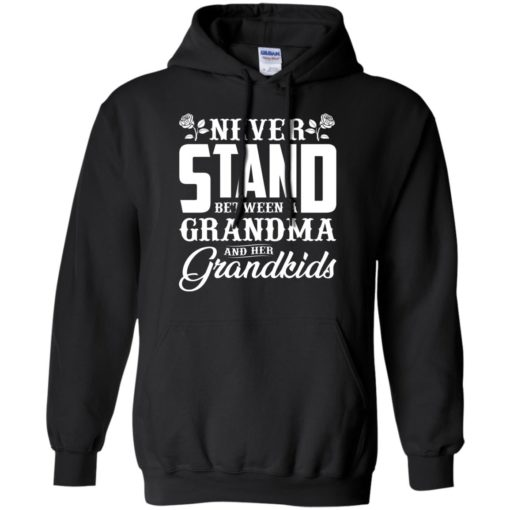 Never stand between a Grandma and her Grandkids shirt - image 1038 510x510