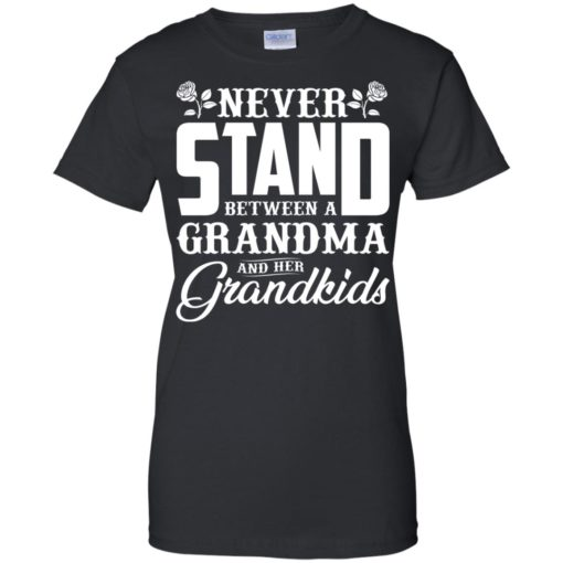 Never stand between a Grandma and her Grandkids shirt - image 1042 510x510