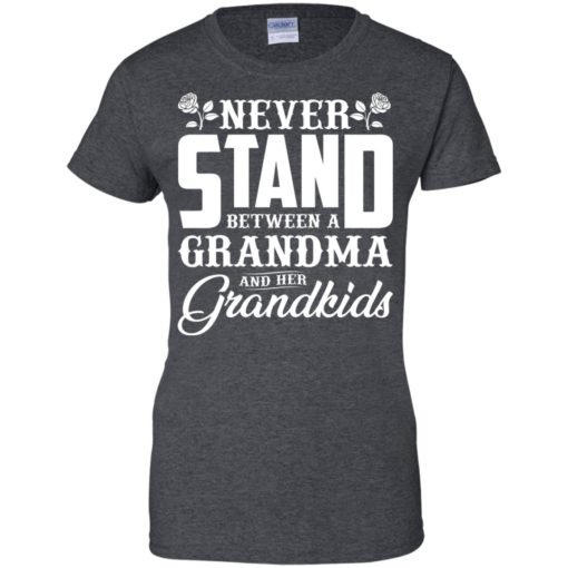 Never stand between a Grandma and her Grandkids shirt - image 1043 510x510