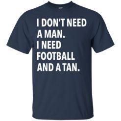 I don't need a man I need football and a tan shirt - image 1094 247x247