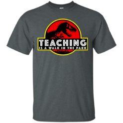 Jurassic Park Teaching It a walk in the park shirt - image 157 247x247