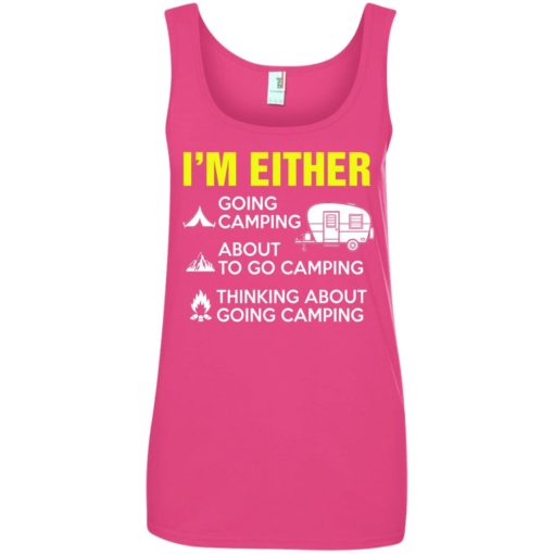 I'm either going camping about to go camping shirt - image 212 510x510