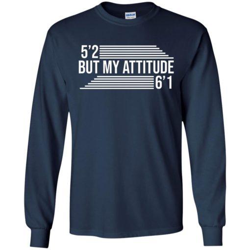 5'2 but my attitude 6'1 shirt - image 2249 510x510