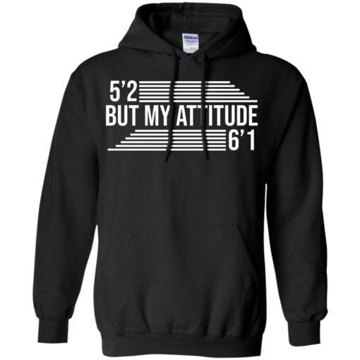 5'2 but my attitude 6'1 shirt - image 2250 510x510