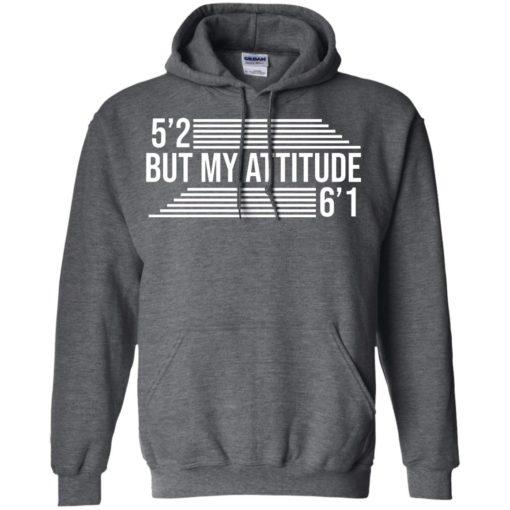 5'2 but my attitude 6'1 shirt - image 2251 510x510