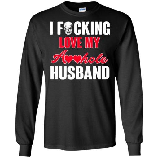 I fucking love my asshole husband shirt - image 231 510x510