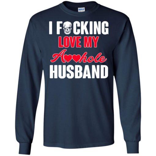 I fucking love my asshole husband shirt - image 232 510x510