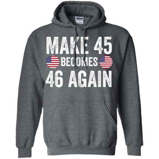 Make 45 becomes 46 again shirt - image 2335 510x510