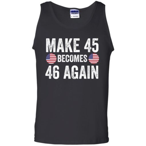 Make 45 becomes 46 again shirt - image 2336 510x510