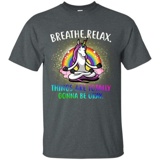 Unicorn Breathe relax things are Totally Gonna be okay shirt - image 2355 510x510