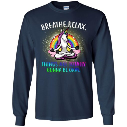 Unicorn Breathe relax things are Totally Gonna be okay shirt - image 2357 510x510
