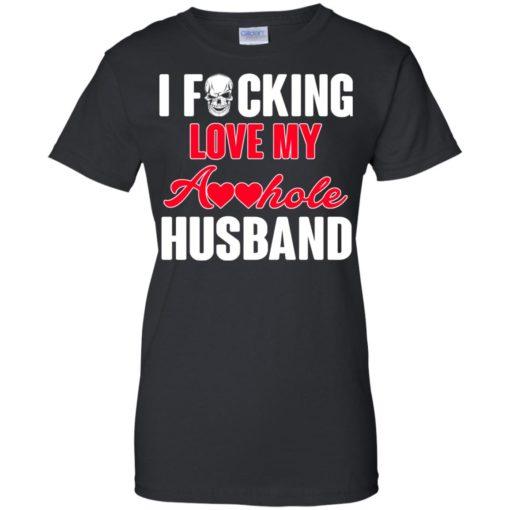 I fucking love my asshole husband shirt - image 237 510x510