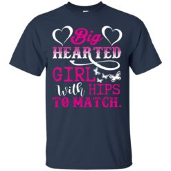 Big Hearted Girl with Hips to Match shirt - image 2378 247x247