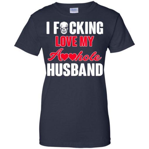 I fucking love my asshole husband shirt - image 239 510x510