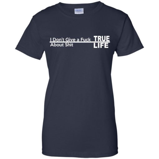 I don't give a Fuck About shit True life shirt - image 263 510x510