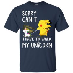 Pokemon Sorry Can't I Have To Walk My Unicorn shirt - image 2648 247x247