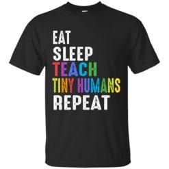 Eat Sleep Teach Tiny Humans Repeat shirt - image 2695 247x247