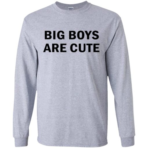 Big Boys are Cute shirt - image 2738 510x510