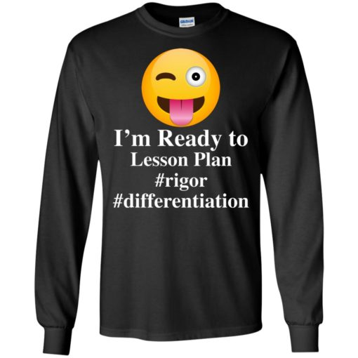 I'm Ready To Lesson Plan Rigor Differentiation shirt - image 2810 510x510