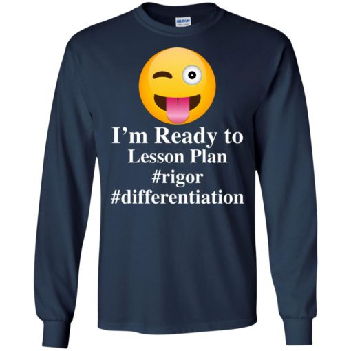 I'm Ready To Lesson Plan Rigor Differentiation shirt - image 2811 510x510