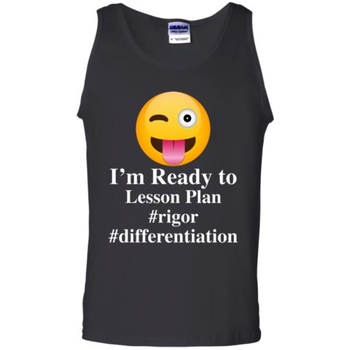 I'm Ready To Lesson Plan Rigor Differentiation shirt - image 2814 510x510