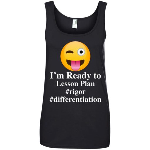 I'm Ready To Lesson Plan Rigor Differentiation shirt - image 2815 510x510