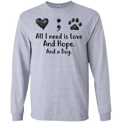 All I Need Is Love And Hope And A Dog shirt - image 2932 510x510