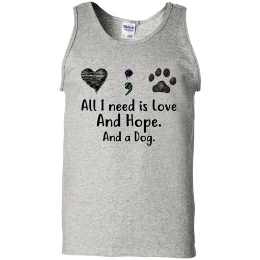All I Need Is Love And Hope And A Dog shirt - image 2936 510x510