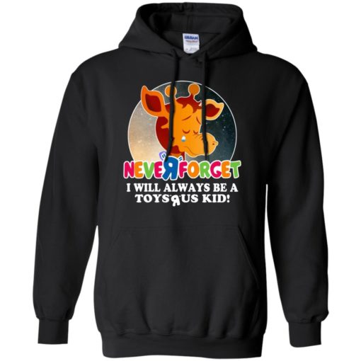 Giraffe Never forget I will always be a Toys R Us kid shirt - image 3071 510x510