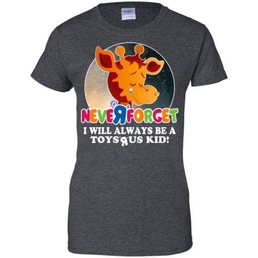 Giraffe Never forget I will always be a Toys R Us kid shirt - image 3075 510x510