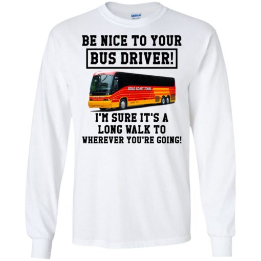 Be Nice To Your Bus Driver shirt - image 3213 510x510