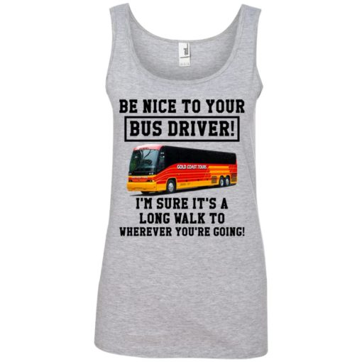 Be Nice To Your Bus Driver shirt - image 3216 510x510