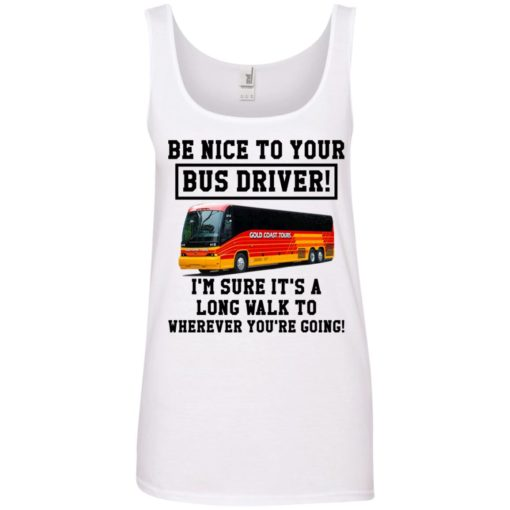 Be Nice To Your Bus Driver shirt - image 3217 510x510