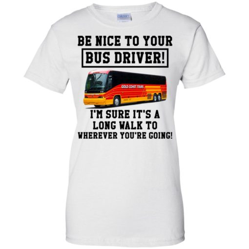 Be Nice To Your Bus Driver shirt - image 3219 510x510
