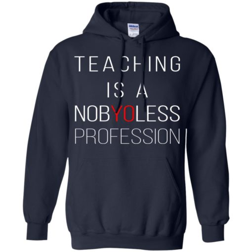 Teaching is a Nobyoless Profession shirt - image 3281 510x510