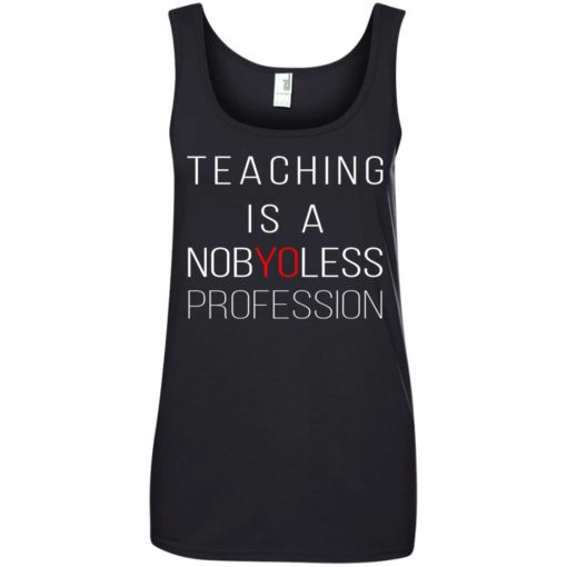 Teaching is a Nobyoless Profession shirt - image 3282 510x510