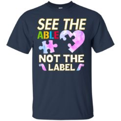 Autism, See the able not the Label shirt - image 3326 247x247