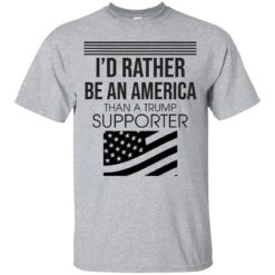 I'd Rather be an American than a Trump Supporter shirt - image 3579 247x247