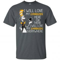 Dr Seuss: I will love my chargers here or there shirt - image 3719 247x247