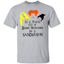 In a world full of basic witches be a Sanderson shirt - image 3840 247x247