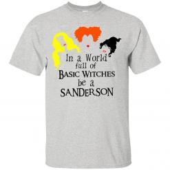 In a world full of basic witches be a Sanderson shirt - image 3841 247x247