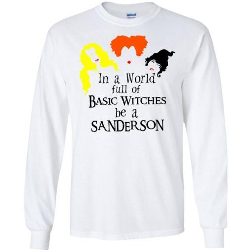 In a world full of basic witches be a Sanderson shirt - image 3844 510x510