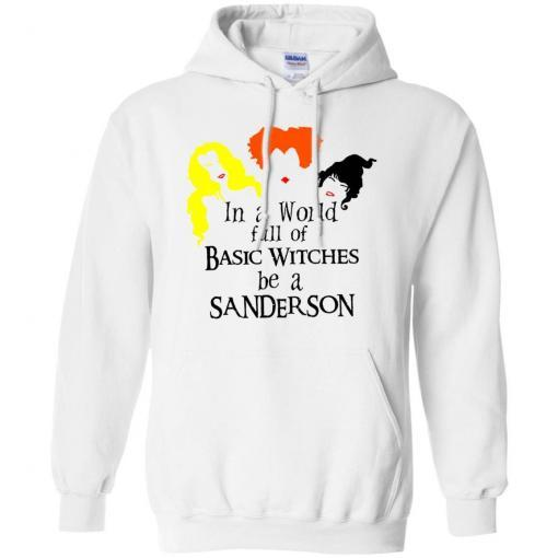 In a world full of basic witches be a Sanderson shirt - image 3846 510x510