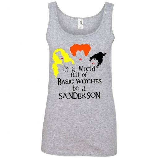 In a world full of basic witches be a Sanderson shirt - image 3847 510x510