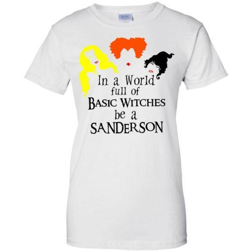 In a world full of basic witches be a Sanderson shirt - image 3850 510x510