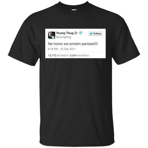Young Thug No Homo We Smokin Penises shirt - image 3896 510x510